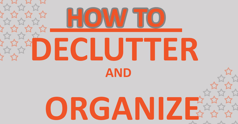 how to declutter and organize